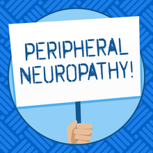 Text Sign Showing Peripheral Neuropathy. Business Photo Text Condition Or Disease Affecting The Peripheral Nerves Hand Holding Blank White Placard Supported By Handle For Social Awareness