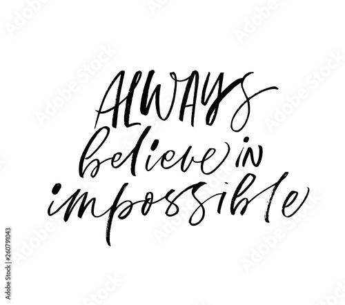Fotografie, Obraz  Always believe in impossible phrase