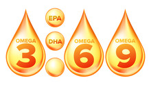 Omega Fatty Acid, EPA, DHA Vector Drops Set. Omega Three, Six And Nine Isolated Cliparts Pack. Natural Fish, Plants Oil. Healthy Food Supplements Collection. Organic Vitamin, Nutrient 3D Illustration