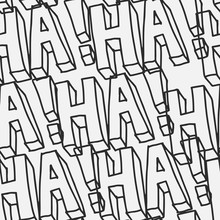 """Hand Drawn Seamless Vector Pattern With Text, """"ha Ha Ha!"""". Funny Lettering Background In Black And White. Creative Monochrome Texture For Print, Textile, Packaging, Wrapping, Or Web Use."""