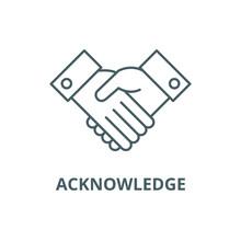 Acknowledge Line Icon, Vector. Acknowledge Outline Sign, Concept Symbol, Illustration