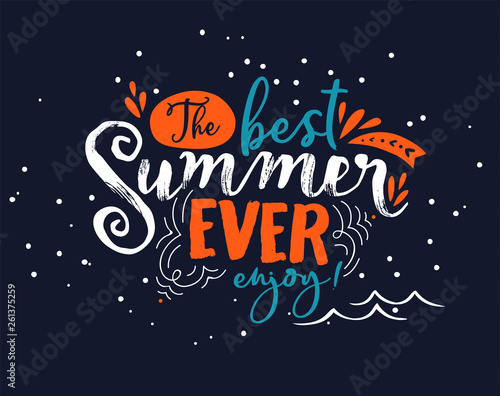Obraz na plátně  Best Summer Ever lettering quote for fun vacation