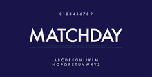Sport Future Modern Alphabet Fonts And Number. Technology Typography Matchday Football Font Uppercase And Numbers. Vector Illustration