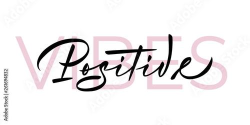 Positive vibes - hand lettering inscription design. Black inscription with pink font on white background. Lettering template for banner,flyer, T shirt or gift cards.Vector illustration.