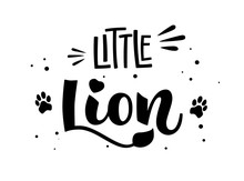 Little Lion Hand Draw Calligraphy Script Lettering Whith Dots, Splashes And Tiger's Footprints Decore.