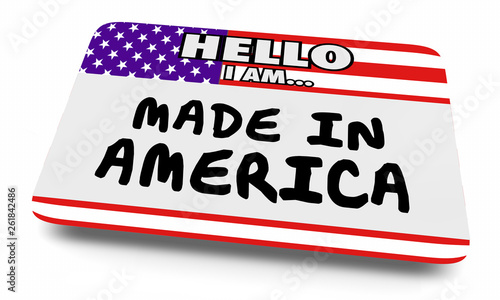 Photographie  Made in America USA United States Name Tag Sticker 3d Illustration