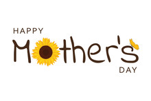 Happy Mothers Day Typography With Sunflower And Butterfly Vector Illustration EPS10