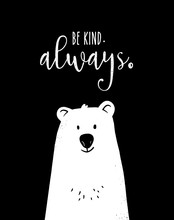 """""""Be Kind. Always"""", Hand Drawn Inspiration Quote In Black And White. For Poster, Banner, Postcard And Motivator."""