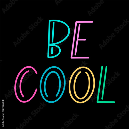 Be Cool Colorful Font On Black Background Neon Colors Vector Design Element Isolated Hand Lettering Retro Style Buy This Stock Vector And Explore Similar Vectors At Adobe Stock Adobe Stock