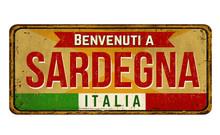 Welcome To Sardinia (in Italian Language),vintage Rusty Metal Sign