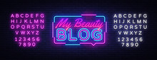 My Beauty Blog Neon Sign Vector. Blogging Design Template Neon Sign, Light Banner, Neon Signboard, Nightly Bright Advertising, Light Inscription. Vector Illustration. Editing Text Neon Sign