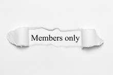 Members Only On White Torn Paper