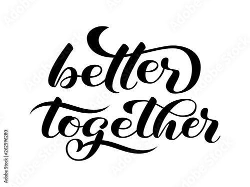 Obraz na plátně Better together  lettering