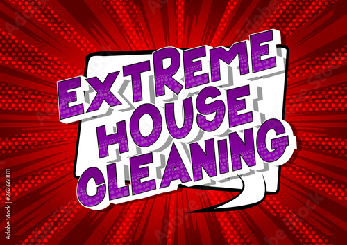 Fotografie, Obraz  Extreme House Cleaning - Vector illustrated comic book style phrase on abstract background
