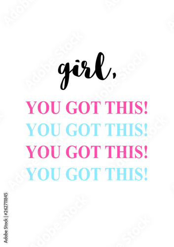 Fotomural Girl, you got this. Motivational girly quote.