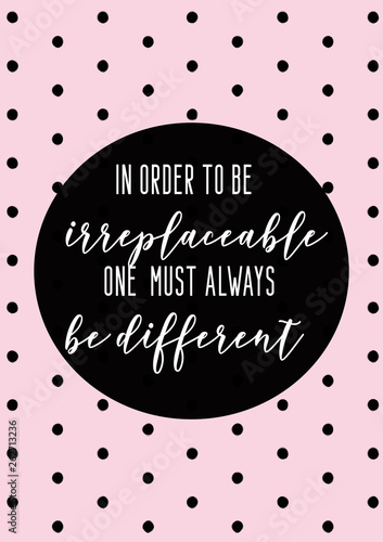 Платно  Always be different. Coco Chanel quote calligraphy