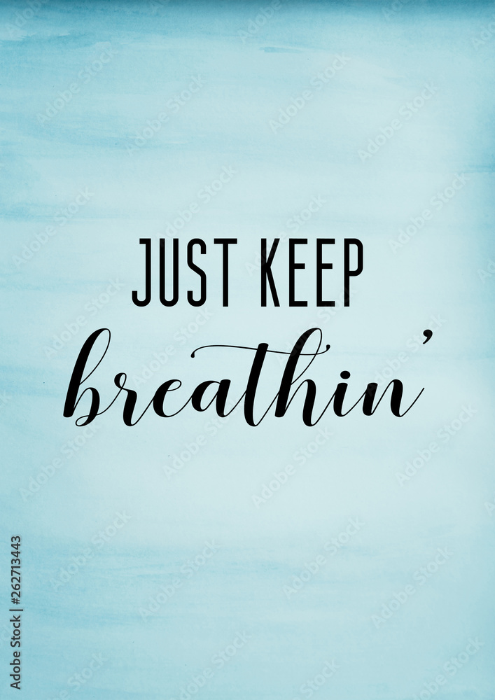 Fotografía  Just keep breathing quote with blue watercolor background