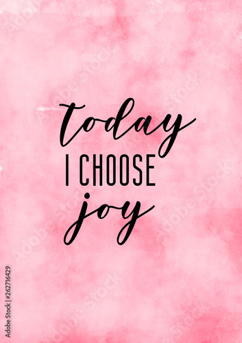 Fotomural Today i choose joy quote with pink watercolor background.
