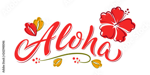 Aloha hand lettering text with hibiscus flower. Hawaii floral t-shirt print. Summer hello phrase in bright colours. Isolated vector template for poster, greeting card, bags, beach party invitation