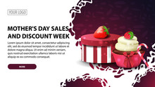 Mother's Day Sales And Discount Week, Modern Horizontal Discount Banner With A Modern Texture, Gift, Strawberry And Cupcake