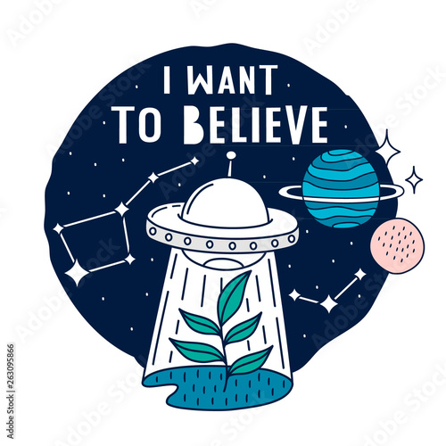 Photo I want to believe. Space theme vector illustrations.
