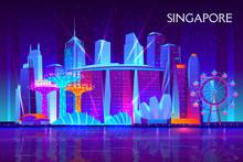 Singapore City Night Skyline Cartoon Vector Background. Illuminated Neon Light Modern Skyscrapers, Resort Hotels, Museum And Ferris Wheel On Bay Illustration. Asia Metropolis Touristic Attractions