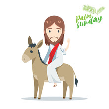 Palm Sunday - Jesus Is Riding A Donkey