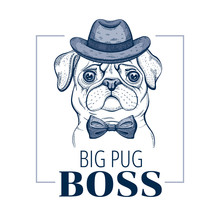 Pug Boss Dog. T-shirt Print Design. Cool Animal Vector In Doodle Hand Drawn Style For Tee, Child, Male Fun Apparel. Puppy Character Poster With Hipster Element. Fashion Illustration Isolated On White