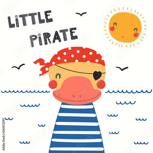 Papiers peints Des Illustrations Hand drawn vector illustration of a cute duck pirate, with sea waves, seagulls, quote Llittle pirate. Isolated objects on white background. Scandinavian style flat design. Concept for children print.
