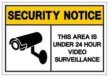 Security Notice This Area Is Under 24 Hour Video Surveillance Symbol Sign, Vector Illustration, Isolate On White Background Label. EPS10