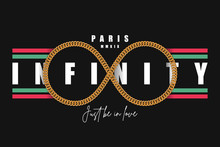 Infinity Slogan With Golden Chain. Paris Fashion T-shirt Typography. Tee Shirt Design. Vector Illustration.