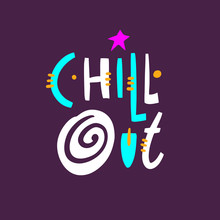 Chill Out Phrase. Modern Typography. Isolated On Purple Background.