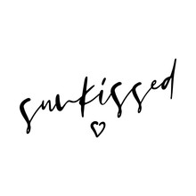 Sunkissed - Funny Inspirational Poster With Heart. Happy Slogan With Hand Drawn Lettering. Good For Print For Poster, Card, T Shirt.