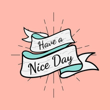 Have A Nice Day Text In A Badge