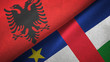 Albania and Central African Republic two flags textile fabric texture