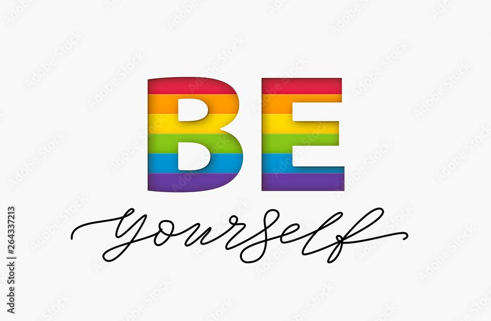 Fototapeta Be yourself quote. LGBT rainbow pride flag. Paper cut word. Design text print Vector illustration