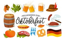 Oktoberfest Food And Symbols Collection. Vector Oktoberfest Objects And Icons With Lettering Inscription Welcome To Oktoberfest. Beer, Hat, Meat, Flag, Hot Dog, Sausages, Pumpkin Etc.