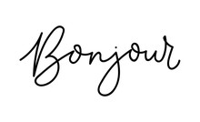Bonjour - Hello Lettering Card In French. Inspirational Inscription In French. Vector Lettering Card
