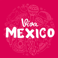 Viva Mexico Hand Lettering Calligraphy With Mexican Sombrero,bottle Tequila,maraca,guitar,nachos,eggs.Used For Greeting Card, Poster Design.Vector Illustration.