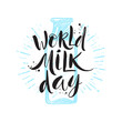 World milk day - vector illustration. Bottle of milk and hand drawn lettring. Greeting card with brush calligraphy.