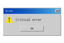 Retro Error Message. Old Dialog Box Of System Failure Notification.