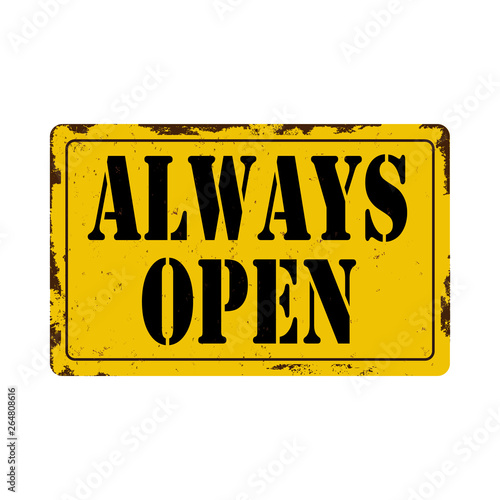 Photo  always open Antiques vintage rusty metal sign on a white background