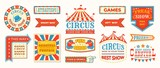 Circus labels. Carnival retro banner signs, vintage magic frames and arrows elements, welcome the show greetings. Vector circus signs logo collection