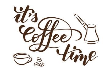 Fototapeta Do kawiarni Quote It is coffee time