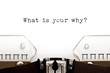 Leinwandbild Motiv What Is Your Why Existential Question