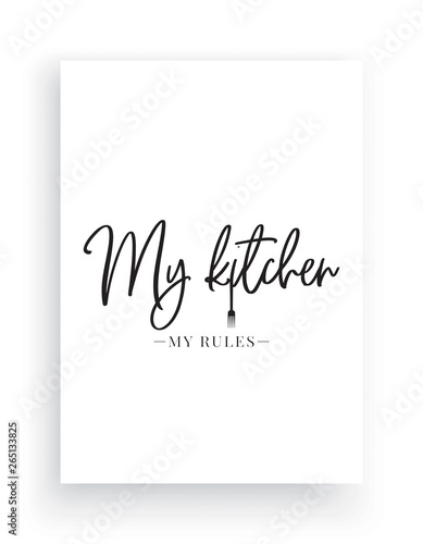 Fotografía Wall Decals Vector, My Kitchen My Rules, Wording Design, Lettering Design, Home