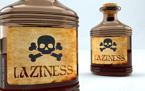 Photo Dangers and harms of laziness pictured as a poison bottle with word laziness, sy