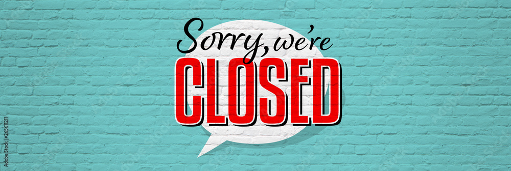 Fototapety, obrazy: Sorry we are closed