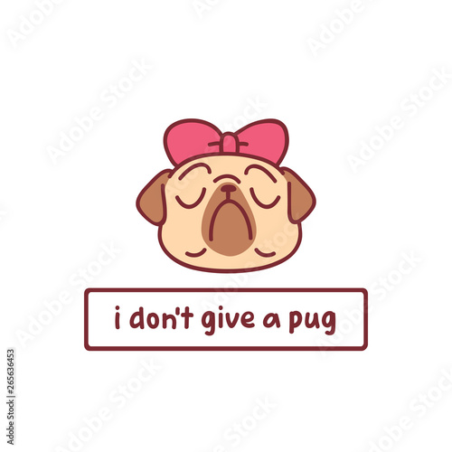 Photo cartoon pug dog character vector illustration with hand drawn lettering quote -