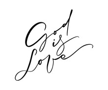 God Is Love Hand Written Vector Calligraphy Lettering Text. Christianity Quote For Design, Banner, Poster Photo Overlay, Apparel Design